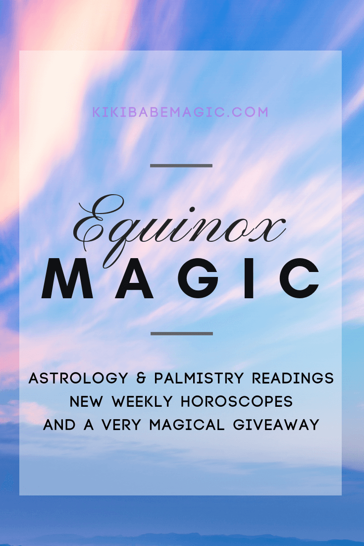 Equinox Magic: Astrology and Palmistry Readings, Weekly Horoscopes, and a Very Magical Giveaway