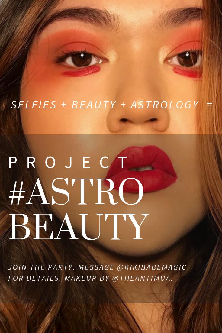 Selfies + Beauty + Astrology = Project #Astrobeauty featuring @theAntiMUA for kikibabemagic.com