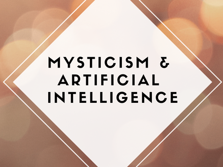 Mysticism & Artificial Intelligence