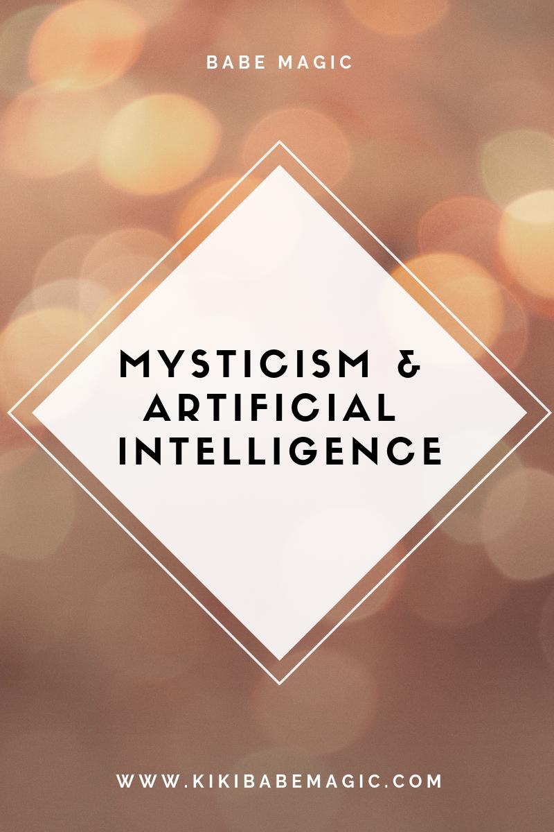 Mysticism and Artificial Intelligence kikibabemagic.com