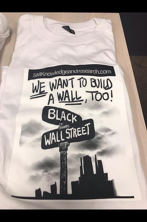 Black Wall Street (We Want To Build A Wall Too!!)