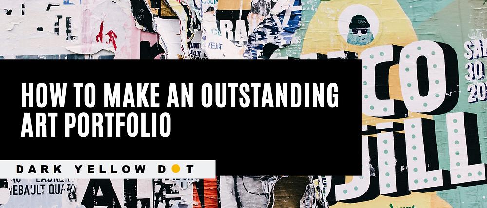 how to make an art portfolio for schools and university - dark yellow dot - emerging artists