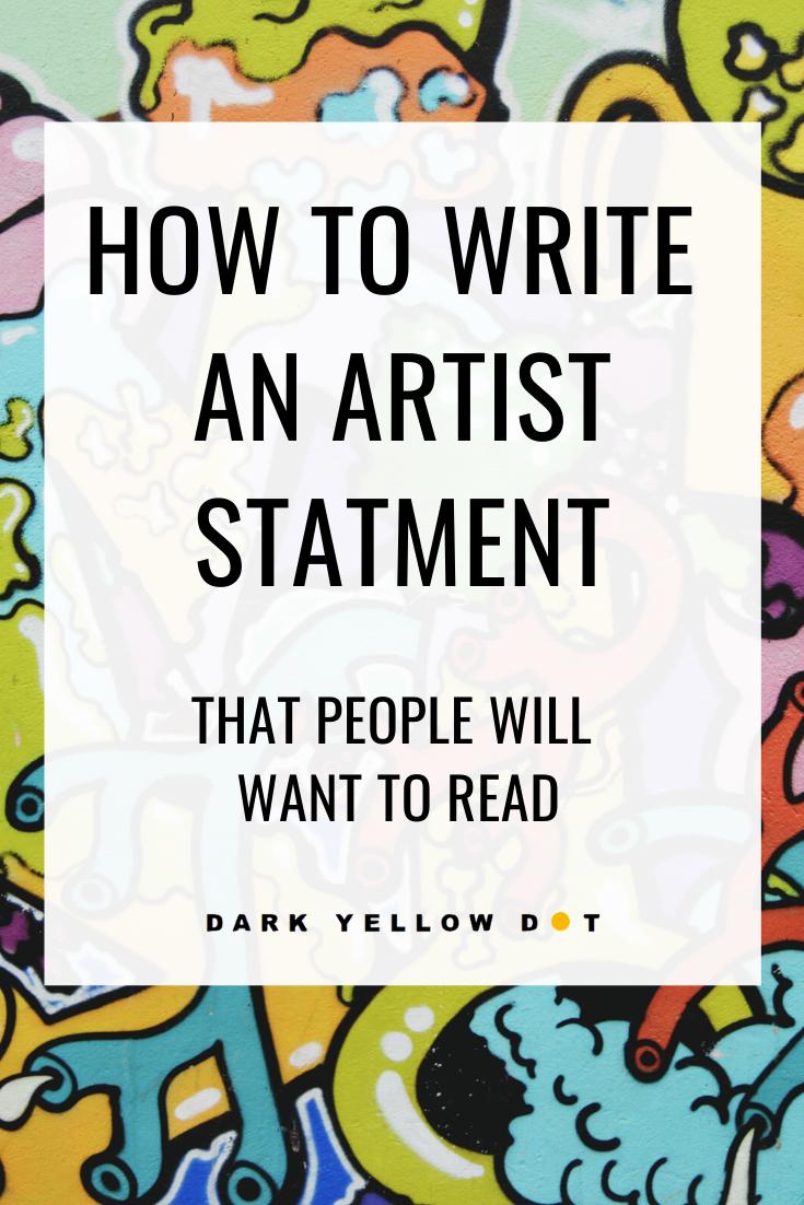 how to write an artist statement - Dark Yellow Dot