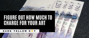 how to price your artwork for beginners and emerging artists - dark yellow dot - art pricing formulas, price artwork