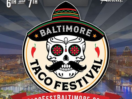 Join Us At The Baltimore Taco Festival!