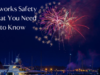 Fireworks Safety: What You Need to Know