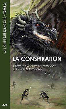 dany hudon la conspiration la lignée des dragons livre fantastique roman