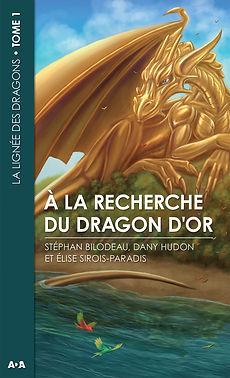 dany hudon recherche du dragon d'or la lignée des dragons livre fantastique roman