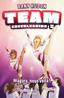 TEAM Cheerleading tome 3 cheer niagara nous voilà dany hudon scarab