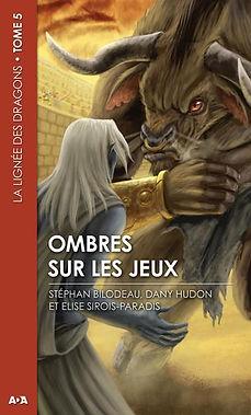 dany hudon ombres sur les jeux la lignée des dragons livre fantastique roman