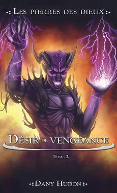 dany hudon désir de vengeance les pierres des dieux livre fantastique roman