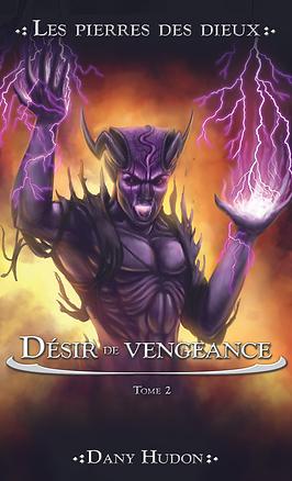 les pierres des dieux tome 2 désir de vengeance dany hudon