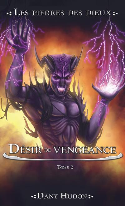 les pierres des dieux dany hudon tome 2 désir de vengeance