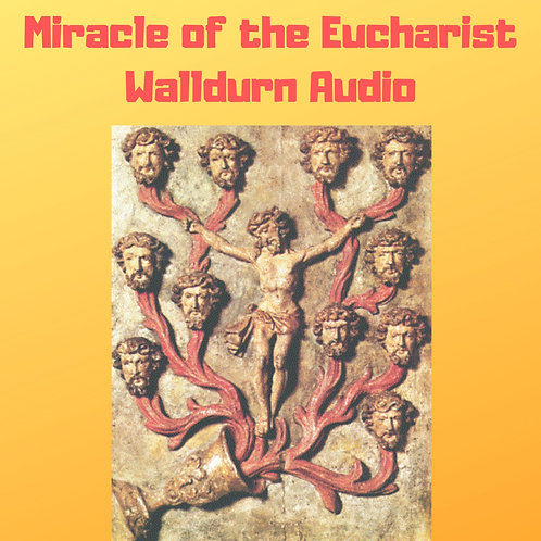 Miracle of the Eucharist of Walldurn Audiobook