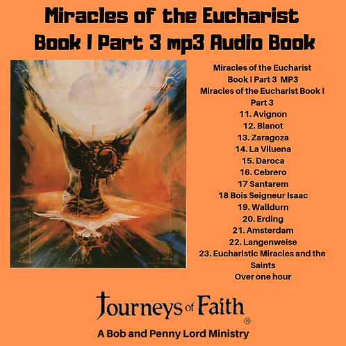 Miracles of the Eucharist Book I Part 3 mp3 Audiobook