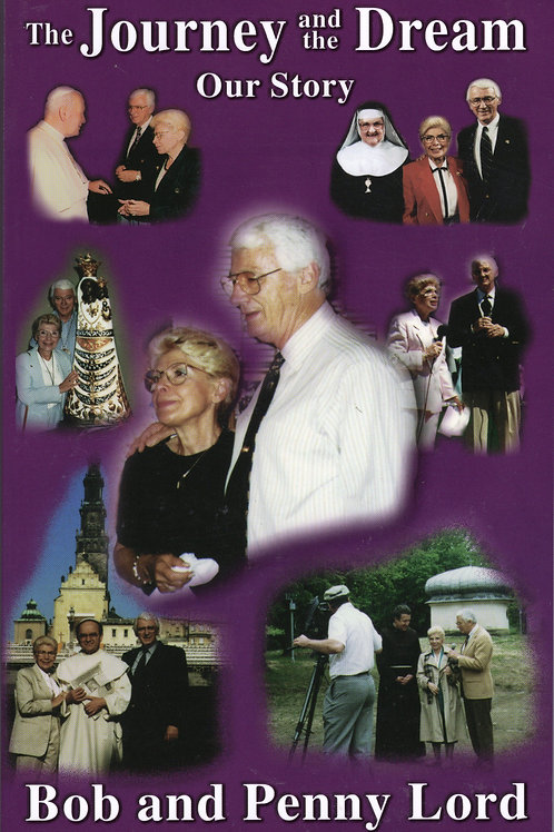 The Journey and the Dream Bob and Penny Lord Autobiography book
