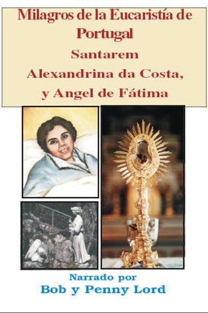 Milagros de la Eucaristía de Portugal, Santarem, Alexandrina da Costa, y Angel d