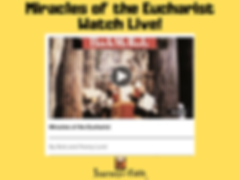 Watch Miracles of the Eucharist Live.png