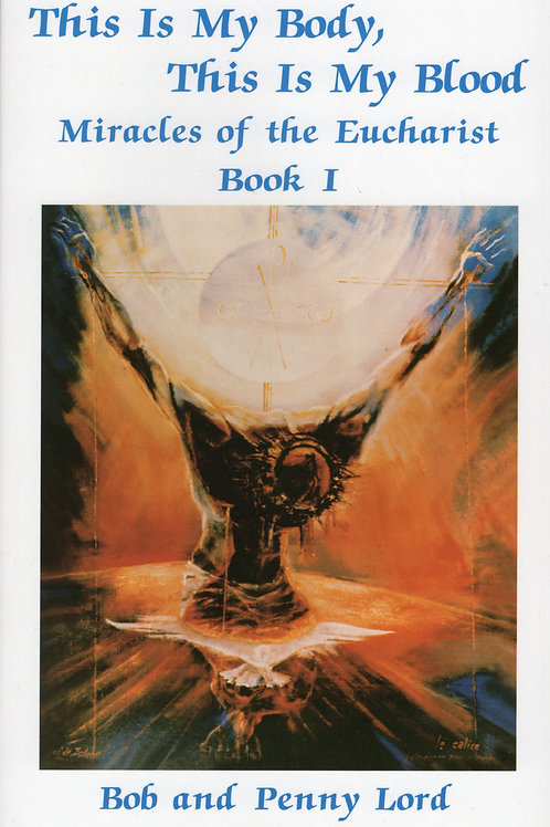 Best Seller This is My Body, This is My Blood; Miracles of the Eucharist Book I