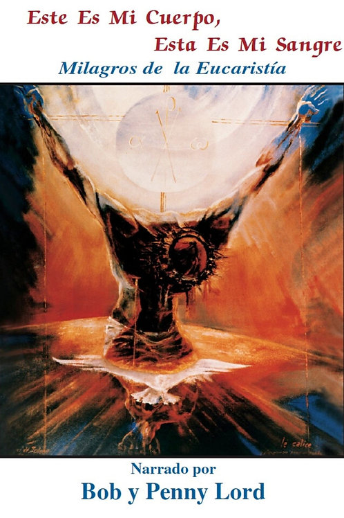 Este Es Mi Cuerpo, Esta Es Mi Sangre Milagros de la Eucaristia Video