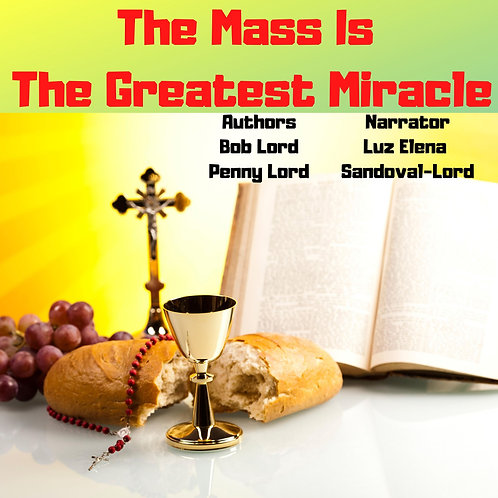 The Mass is the Greatest Miracle Audiobook