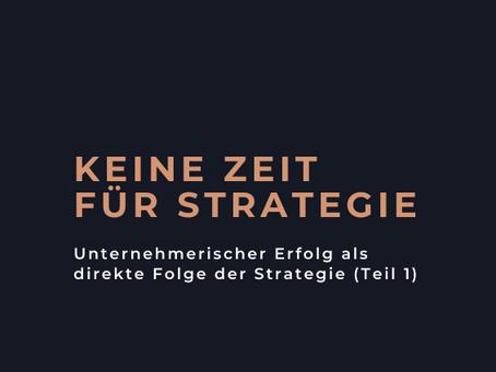 Keine Zeit für Strategie (Teil 1)