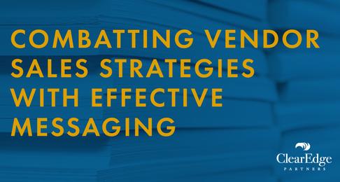 Combatting Vendor Sales Strategies With Effective Messaging