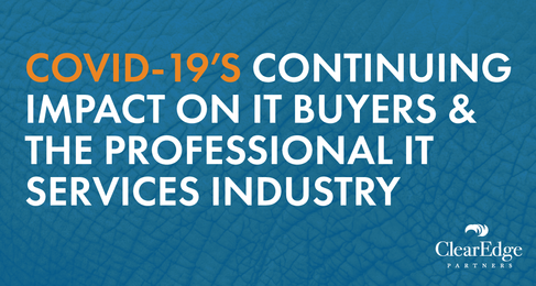 COVID-19's Continuing Impact on IT Buyers & the Professional IT Services Industry