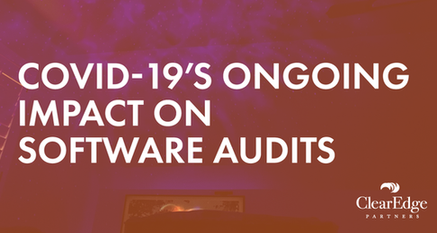 COVID-19's Ongoing Impact on Software Audits