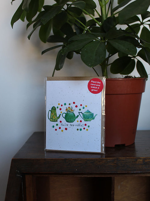 You're Tea-riffic! Plant Card