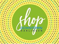 Shop Downtown Harlingen Shop Downtown Campaign