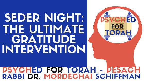Seder Night: The Ultimate Gratitude Intervention