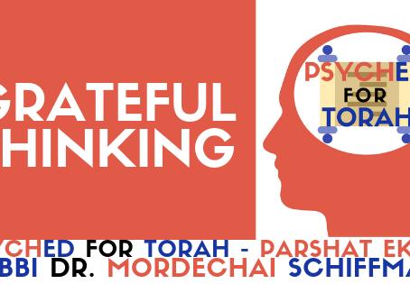 GRATEFUL THINKING (PARSHAT EKEV)
