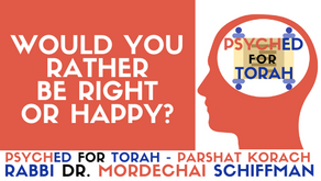 WOULD YOU RATHER BE RIGHT OR HAPPY?