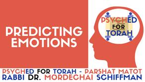 PREDICTING EMOTIONS (PARSHAT MATOT)