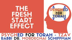 THE FRESH START EFFECT - PARSHAT TZAV
