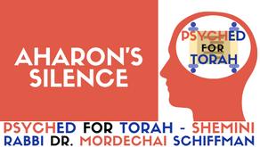 AHARON'S SILENCE - PARSHAT SHEMINI