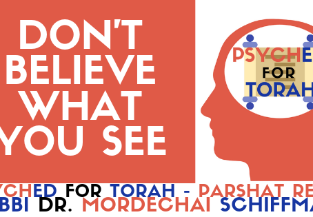 DON'T BELIEVE WHAT YOU SEE (PARSHAT RE'EH)