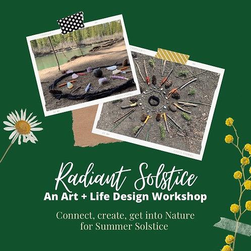 Radiant Solstice   Summer 2021