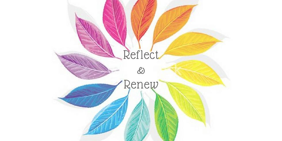 Reflect & Renew