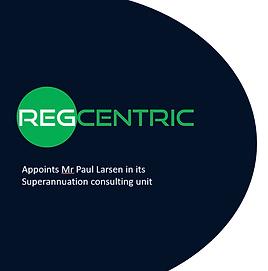Press Release: RegCentrc appoints Mr Paul Larsen in its Superannuation Consulting Unit