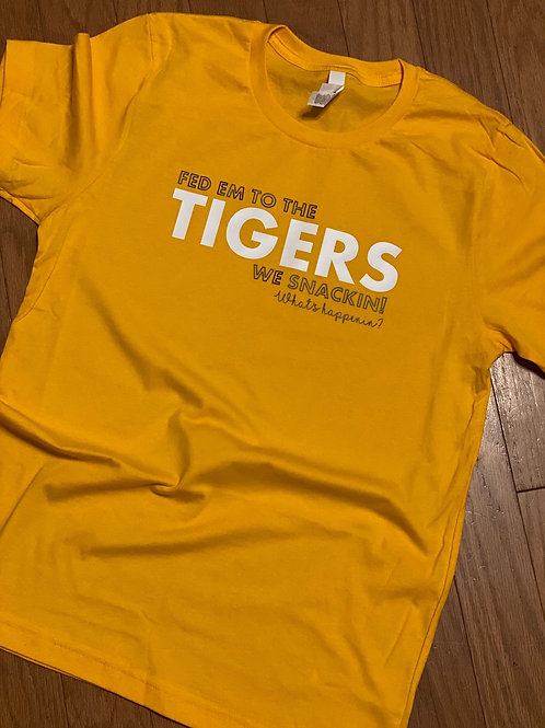 Fed 'em to the TIGERS tee