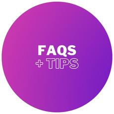 FAQs + Tips