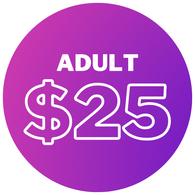 Adult - $25