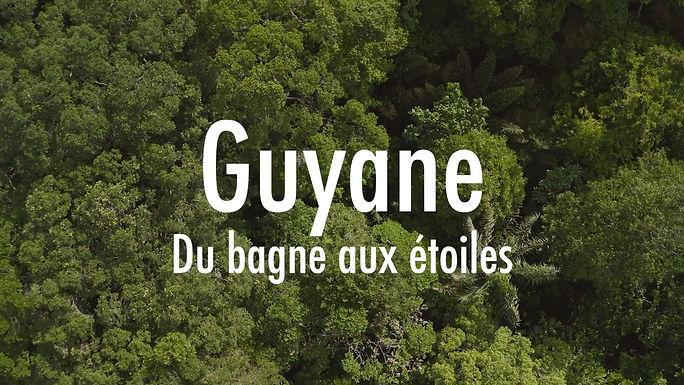 GUYANE, DU BAGNE AUX ETOILES.jpg