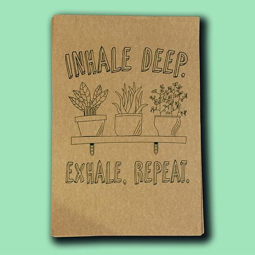Inhale Deep // print