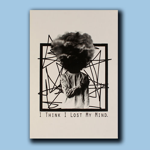 ...Lost My Mind // print