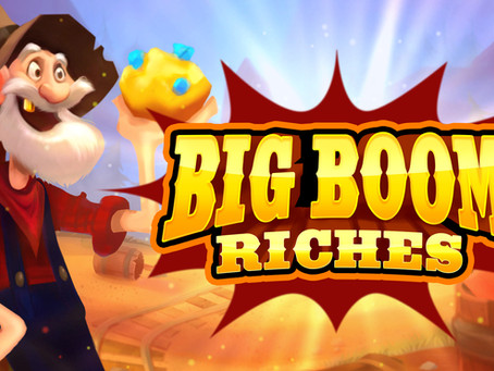 BIG BOOM RICHES IS LIVE