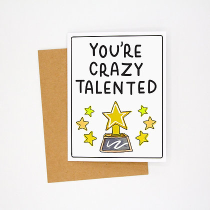 you're crazy talented card