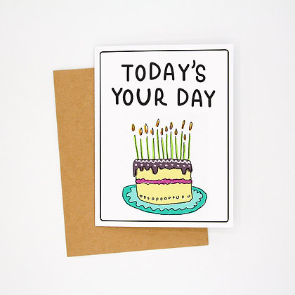 today's your day card